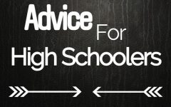 Advice for High Schoolers