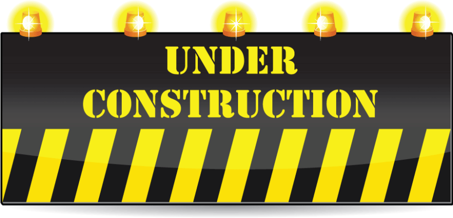 Read Carefully!  We are Still Under Construction